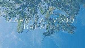 Sensory Weekend: Breathe