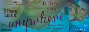 ♥ New Release ♥ Follow You Anywhere by Cassie Leigh