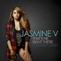 Jasmine V - That's Me Right There (Feat. Kendrick Lamar)