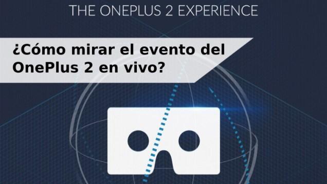 Evento del OnePlus 2 en vivo