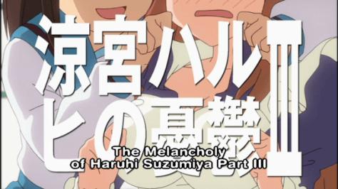 The Melancholy of Haruhi Suzumiya Part III