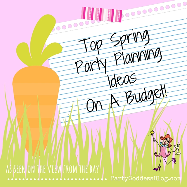 Top Spring Party Planning Ideas On A Budget! - party planning