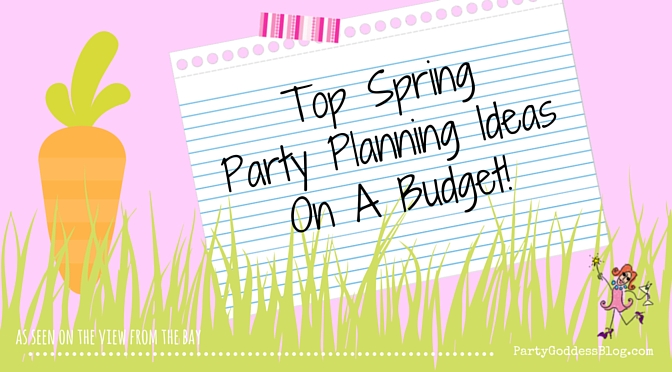 Top Spring Party Planning Ideas On A Budget - Budget party planning - party planning