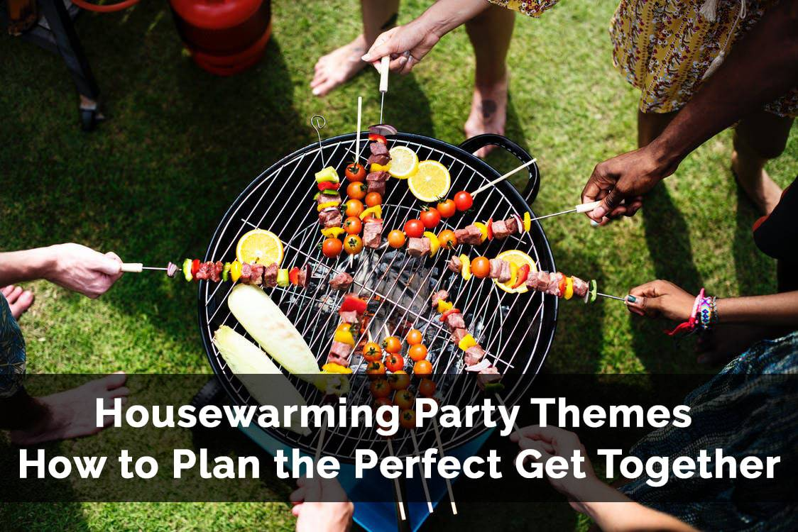 What To Buy For Housewarming Party Housewarming Party Themes To Acclimate Into Your New Neighborhood