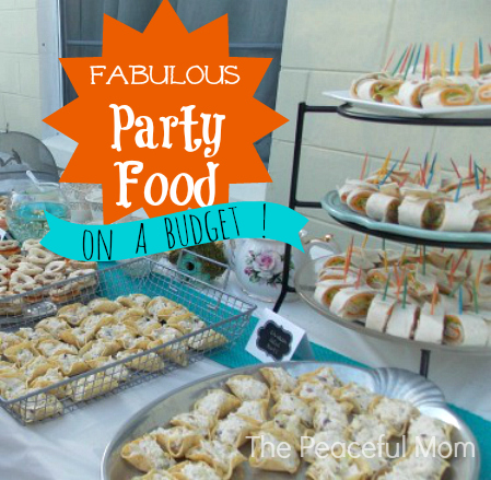 Host a Budget Party - Party Food for Less - The Peaceful Mom