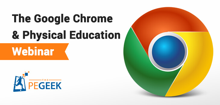 The Google Chrome And Physical Education Webinar-1