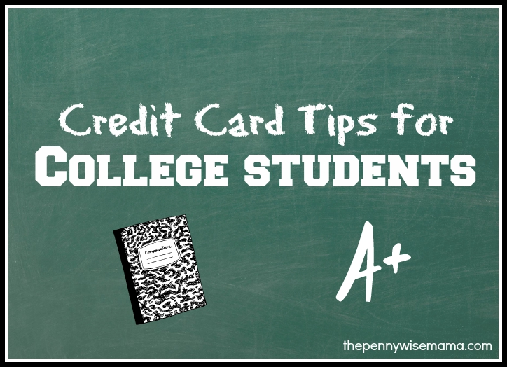 Credit Card Tips for College Students - The PennyWiseMama