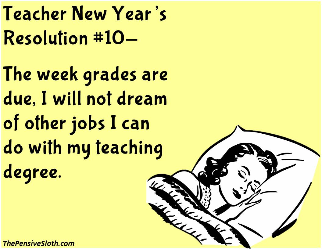Imposing Teacher Humor From Pensive Sloth Teacher New Year Resolutions Ny Stuff Facebook Ny School Quotes Tamil Teachers Pensive Sloth Ny School Quotes inspiration Funny School Quotes
