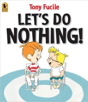 Let's Do Nothing by Tony Fucile - funny books for preschoolers