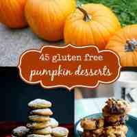 45 Gluten Free Pumpkin Desserts.