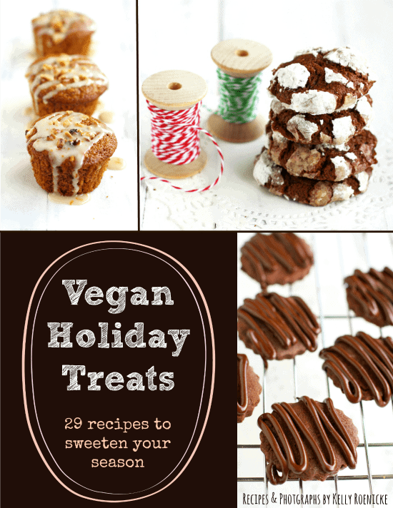 Vegan Holiday Treats: 29 Recipes to Sweeten Your Season by Kelly Roenicke is revised and updated for 2015! Find easy, delicious, festive vegan recipes in this holiday ecookbook.