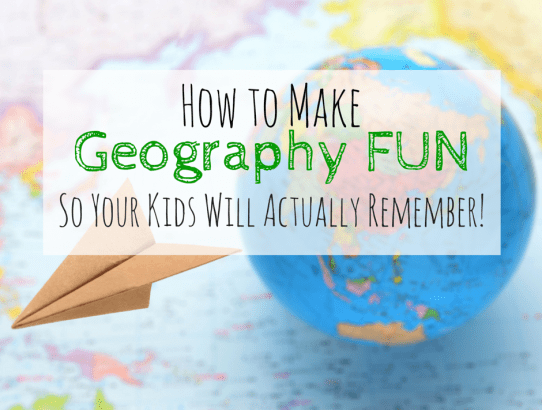 Learn How to Make Geography FUN So Your Kids Will Actually Remember!