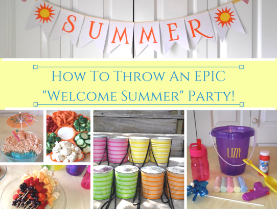 how to throw an epic welcome summer party