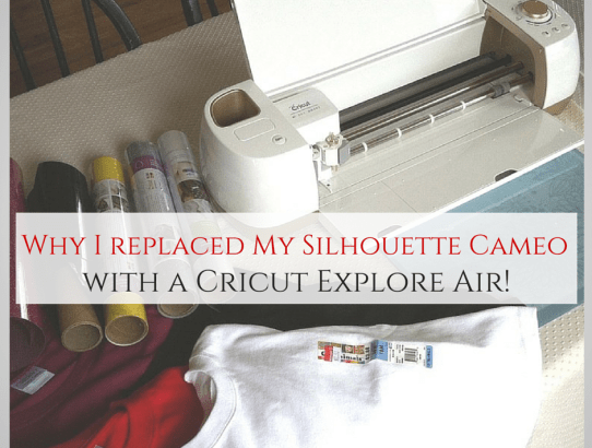 Why I replaced My Silhouette Cameo with a Cricut Explore Air