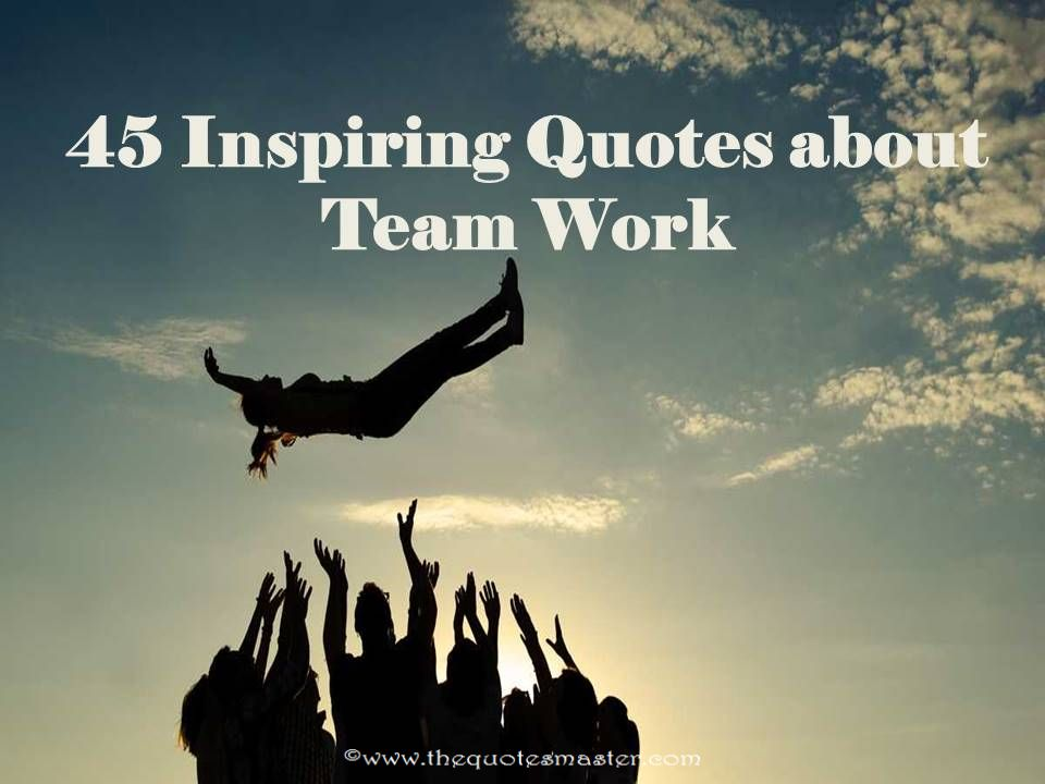 45 inspiring quotes about teamwork