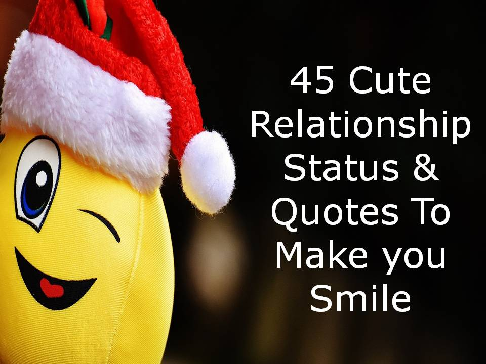 Love Quotes Wallpaper For Whatsapp Dp 45 Cute Relationship Status Amp Quotes To Make You Smile
