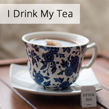 I Drink My Tea
