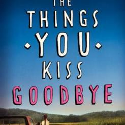 the things you kiss goodbye