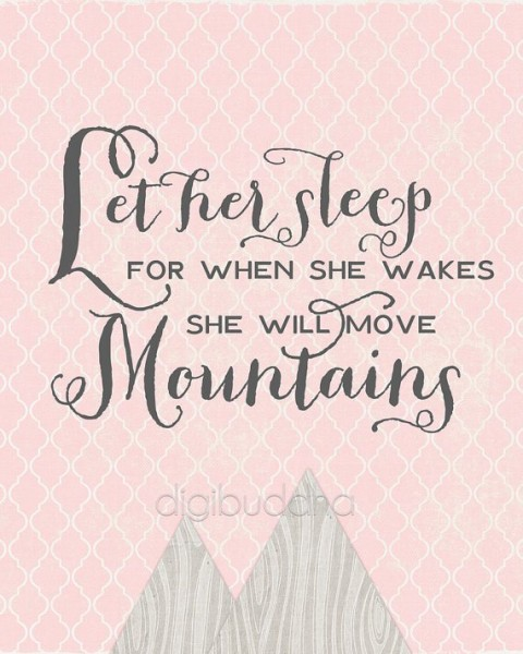 let her sleep for when she wakes she will move mountains quote, she will move mountains napoleon quote