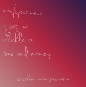 The Recovering Pessimist: Wisdom Wednesday #71--Time and money aren't the only things with value. | www.therecoveringpessmist.me #amwriting #recoveringpessimist