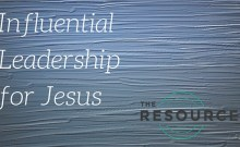 Influential Leadershipfor Jesus