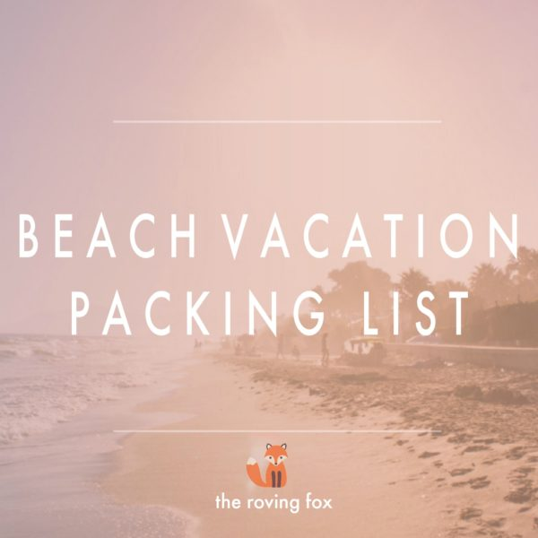 What to pack for a beach vacation Pack for summer vacation The