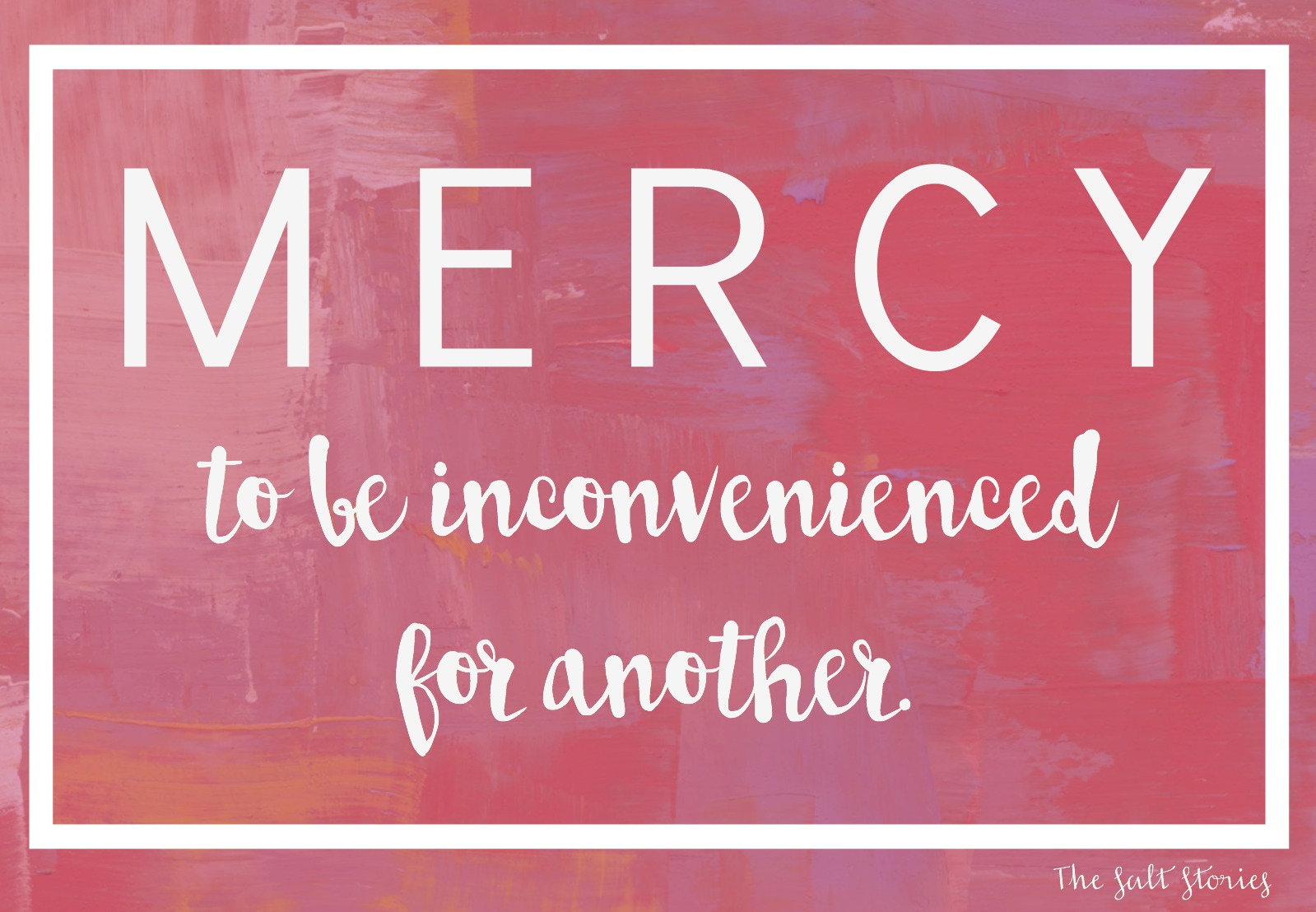 The Salt Stories: Mercy and Inconvenience