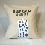 Keep Calm and Be Fantastic Pillow