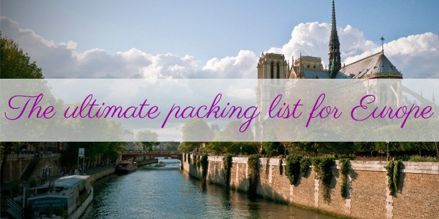 Europe Packing List The Ultimate Packing List for Visiting Europe