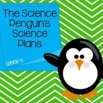 The Science Penguin's Science Plans Week 4