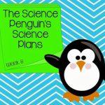Science Penguin's Science Plans {week 8}