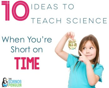 10 Ideas to Teach Science