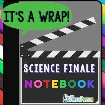 It's a Wrap! Science Finale Notebook
