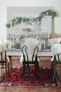 Holiday Inspired Cocktails | The Simple Proof Christmas