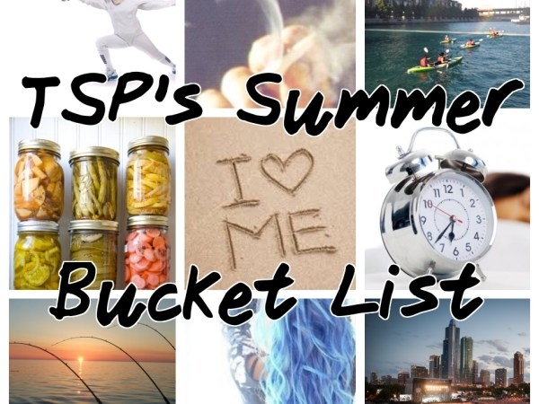 TSP's Summer Bucket List