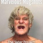 Marvelous Mugshots