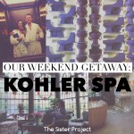 Kohler Spa – Our Weekend Getaway