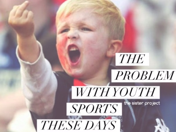 The Problem With Youth Sports These Days