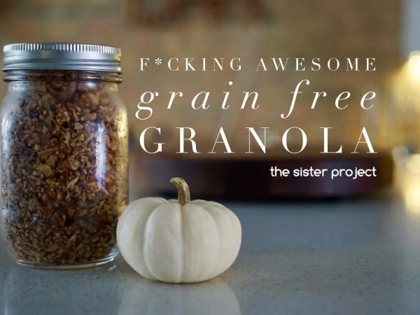 F*cking Awesome Grain Free Granola