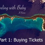 Traveling with Baby: Buying Tickets