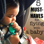 My Top Five Essentials for Stress-Free Airplane Travel with a Baby