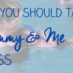 Why You Should Take a Mommy and Me Class