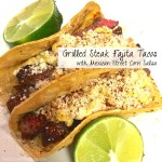 Steak Fajita Tacos with Mexican Street Corn Salsa