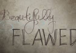 beautiful flaws