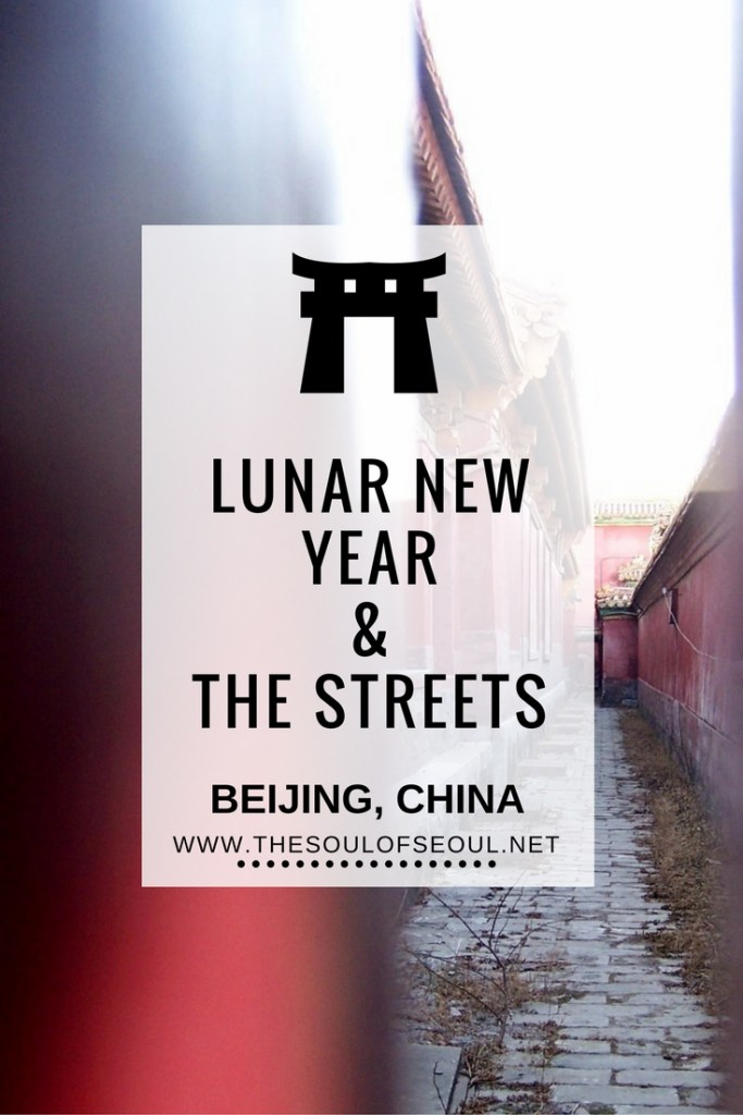 Lunar New Year & The Streets: Beijing, China: Three girls visit Beijing: Lunar New Year can be pretty cold in China, but oh so fun. Fireworks street food and more. Female travelers abroad. Expats travel in China in the winter.