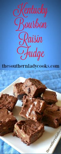 The Southern Lady Cooks Kentucky Bourbon Raisin Fudge