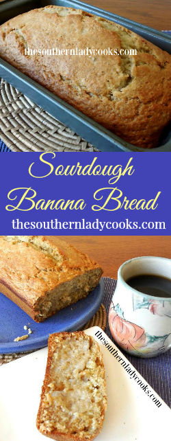 The Southern Lady Cooks Sourdough Banana Bread