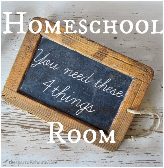 4 Must-Haves for Your Homeschool Room (Even if You Don't Have a Designated Homeschool Room)