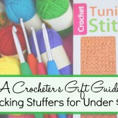 A Crocheter's Gift Guide - Stocking Stuffers Under $20