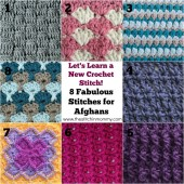 Let's Learn a New Crochet Stitch - 8 Fabulous Stitches for Afghans